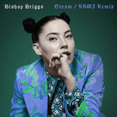 Dream (RAMI Remix) de Bishop Briggs