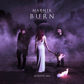 Burn (Acoustic Mix) von Marnik