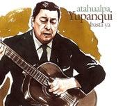 Basta ya by Atahualpa Yupanqui