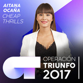 Cheap Thrills (Operación Triunfo 2017) de Aitana Ocaña