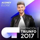 Eloise (Operación Triunfo 2017) von Agoney