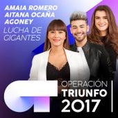 Lucha De Gigantes (Operación Triunfo 2017) de Amaia Romero