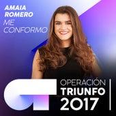 Me Conformo (Operación Triunfo 2017) de Amaia Romero