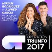 Cuando Duermes (Operación Triunfo 2017) de Miriam Rodríguez