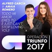 Todo Mi Amor Eres Tú (I Just Can't Stop Loving You) (Operación Triunfo 2017) von Amaia Romero
