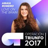 Love On The Brain (Operación Triunfo 2017) de Amaia Romero
