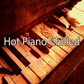 Hot Piano Chilled by Lounge Café
