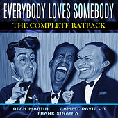Everybody Loves Somebody - The Complete Rat Pack by Dean Martin