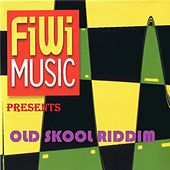 Fiwi Music Presents: Old Skool Riddim by Various Artists