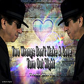 Two Wrongs Don't Make a Love Turn Out Right by Trade Martin