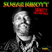 Vanity (Old King Cole) by Sugar Minott