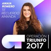 Te Recuerdo Amanda (Operación Triunfo 2017) de Amaia Romero