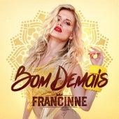 Bom Demais von Francinne