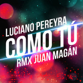 Como Tú (Remix) de Juan Magan