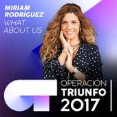 What About Us (Operación Triunfo 2017) de Miriam Rodríguez
