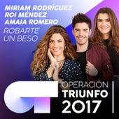 Robarte Un Beso (Operación Triunfo 2017) de Amaia Romero