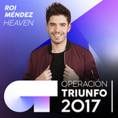 Heaven (Operación Triunfo 2017) by Roi Méndez