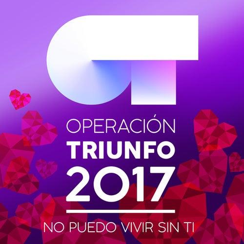 Operación Triunfo 2017 (No Puedo Vivir Sin Ti) de Various Artists