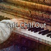 Café Chill Out by Lounge Café