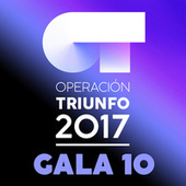 OT Gala 10 (Operación Triunfo 2017) by Various Artists
