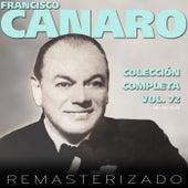 Colección Completa, Vol. 72 (Remasterizado) by Francisco Canaro