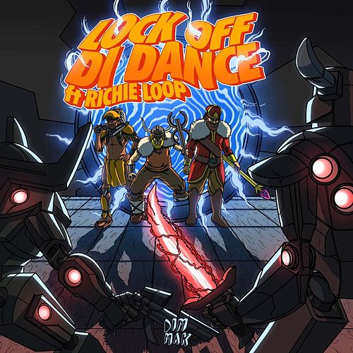 Lock Off Di Dance (feat. Richie Loop) by Bad Royale