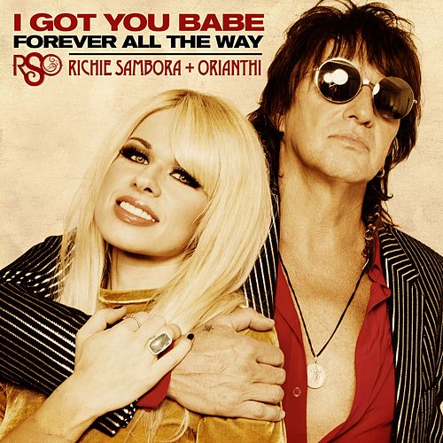 I Got You Babe / Forever All The Way by Rso