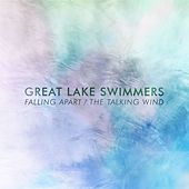 Falling Apart / The Talking Wind by Great Lake Swimmers