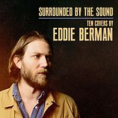 Surrounded by the Sound: Ten Covers by Eddie Berman von Eddie Berman