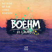 Outside Of The Lines (feat. Laurell) (Remixes) by Boehm