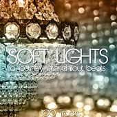 Soft Light Chillout (100 Tracks) di Various Artists