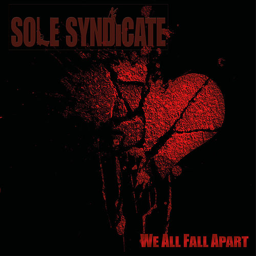 We All Fall Apart by Sole Syndicate