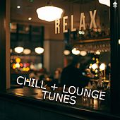Chill + Lounge Tunes by Various Artists