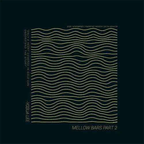 Mellow Bars Part 2 by Yosua Lee