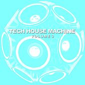 Tech House Machine, Vol. 3 by Various Artists