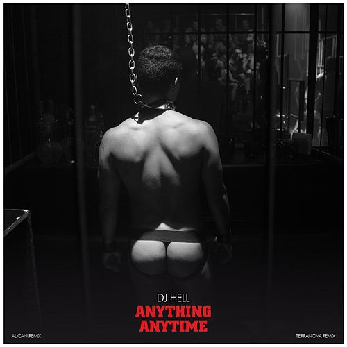 Anything, Anytime - Remixes, Pt. #1 by DJ Hell