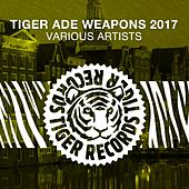 Tiger Ade Weapons 2017 by Various Artists