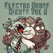 Electro House Giants, Vol. 8 by Various Artists