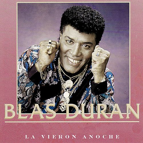 La Vieron Anoche by Blas Duran