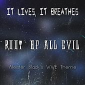 Root of All Evil (Aleister Black's WWE Theme) by It Lives, It Breathes