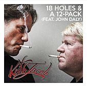 18 Holes & a 12-Pack (feat. John Daly) by Keith Jacob