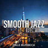 Smooth Jazz Flow by Dale Burbeck