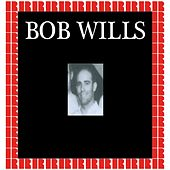 Bob Wills (Hd Remastered Edition) by Bob Wills & His Texas Playboys