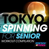 Tokyo Spinning For Seniors Workout Compilation by Various Artists