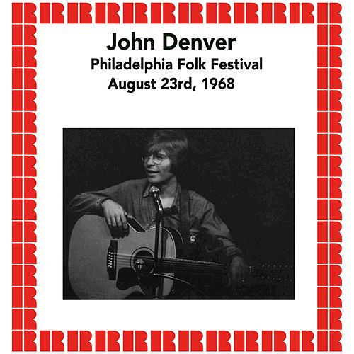 Philadelphia Folk Festival, August 23rd, 1968 (Hd Remastered Edition) by John Denver