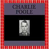 Charlie Poole (Hd Remastered Edition) by Charlie Poole