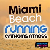 Miami Beach Running Anthems Fitness Session by Various Artists