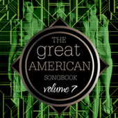 The Great American Songbook Volume 7 de Various Artists