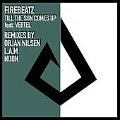 Till the Sun Comes Up (Remixes) von Firebeatz