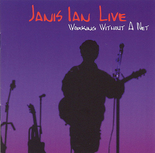 Live: Working Without A Net by Janis Ian